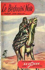 Jacquier La Loupe Espionnage 18 - Robert Jean Boulan - Le bédouin noir - EO 1954