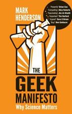 The Geek Manifesto: Why science matters by Henderson, Mark | Paperback Book | 97