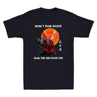 Samurai Don't Fear Death Fear The Un Lived Life Japanese Anime T-Shirt Men's Tee