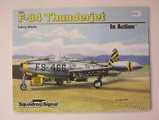 Squadron Book: F-84 Thunderjet In Action - 72 pg, 164 photos + color profiles &