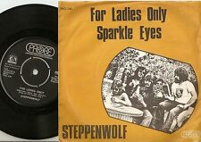 STEPPENWOLF FOR LADIES ONLY & SPARKLE EYES DANISH 45+PS 1971 PSYCH PROG ROCK