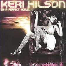 In a Perfect World... by Keri Hilson (CD, Mar-2009, Interscope (USA))