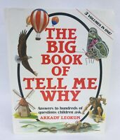 The Big Book of Tell Me Why 1989 Answers to 100's of childrens questions.