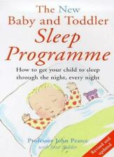 The New Baby and Toddler Sleep Programme: How to Get Your Child to Sleep Throu,