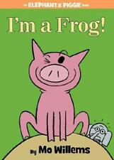 I'm a Frog! by Mo Willems, Mo Willems (illustrator)