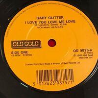"""GARY GLITTER I Love You Love Me Love 1989 UK 7"""" vinyl Single Leader Of The Gang"""