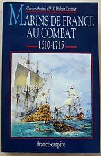 Marins de France au combat, 1610-1715 T 2 Contre-Amiral Hubert GRANIER 1994