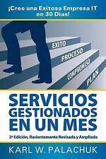 Servicios Gestionados En Un Mes - Cree Una Exitosa Empresa It En 30 Dias! - 2 Ed
