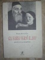 DORIS BENSIMON - GLI EBREI VERSO IL 2000 - 1ED. 1995 ECIG (GG)