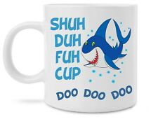 Funny Shark Shuh Duh Fuh Cup Doo Doo Doo Novelty Mommy Shark Song 11 Ounce Mug