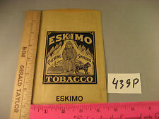 VINTAGE ESKIMO TOBACCO CHEWING SMOKING PAPER BAG SCOTTEN DILLON CO DETROIT 439P