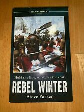 REBEL WINTER (Warhammer 40,000 Novel) By Steve Parker