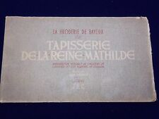 1946 LA BRODERIE TAPISSERIE DE LA REINE MATHILDE JEAN VERRIER BOOK - KD 2542