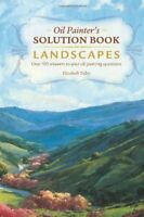 Oil Painters Solution Book Landscapes: XX Answe... by Tolley, Elizabeth Hardback