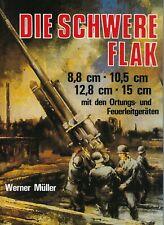 Die schwere Flak 1933 - 1945 : Werner Muller / texte en allemand