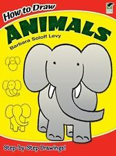 How to Draw Animals (Dover How to Draw) by Barbara Soloff Levy