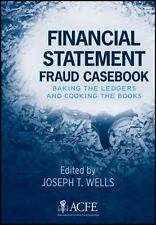 Financial Statement Fraud Casebook : Baking the Ledgers and Cooking the Books...