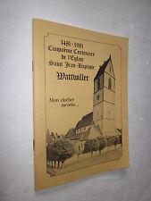 ALSACE: 1481-1981 CINQUIEME CENTENAIRE DE L'EGLISE ST JEAN BAPTISTE WATTWILLER