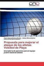 Propuesta para mejorar el ataque de los atletas Voleibol de Playa: Una batería d