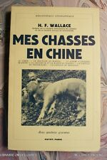 (1736HW.9) LIVRE ANCIEN MES CHASSES EN CHINE 1939 H.F. WALLACE EDITIONS PAYOT EO