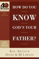 4 Minute Bible Studies: How Do You Know God's Your Father? by B. J. Lawson, Davi