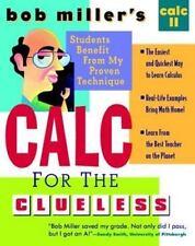 Bob Miller's Calc for the Cluless: Calc II