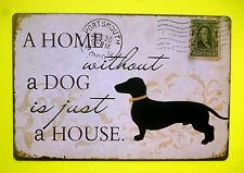Nostalgie Blechschild A Home Without A Dog Hund Dackel Deko 20 x 30 cm 4 Löcher