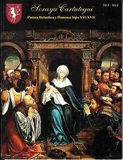 Soraya Cartategui 2013-2014 Pintura Holandesa y Flamenca Siglo XVI-XVII