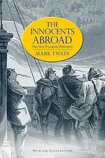 The Innocents Abroad: Or, the New Pilgrims' Progress (Illustrated by Twain, Mark