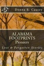 ALABAMA FOOTPRINTS Pioneers: Lost & Forgotten Stories (Volume 3) by Causey, Don