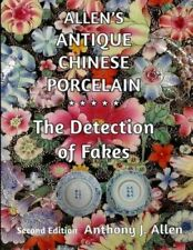 Allen's ANTIQUE CHINOIS PORCELAINE LE détection de faux 9781519464026