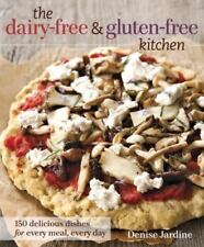 The Dairy-Free and Gluten-Free Kitchen: 150 Delicious Dishes for Every Meal, Ev