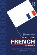 French Grammar and Usage + Practising French Grammar: Practising French Grammar: