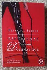 10713 Letteratura erotica - P. Spider - Esperienze di una dominatrice - TEA 2007