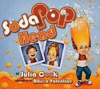 Soda Pop Head, Paperback by Cook, Julia; Valentine, Allison (ILT), Brand New,...