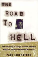The Road to Hell: The True Story of George Jackson, Stephen Bingham and the San