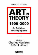 Art in Theory 1900 - 2000 An Anthology of Changing Ideas