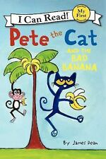 My First I Can Read: Pete the Cat and the Bad Banana by James Dean (2014,...