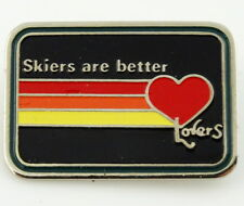 Skiers are Better Lovers Pin Brooch