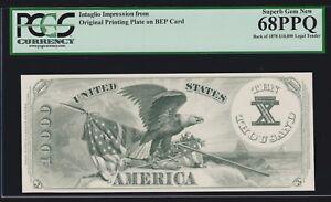 BEP Intaglio 1878 $10,000 Legal Tender Reverse PCGS 68 PPQ Sup GEM CU