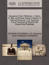 Duquesne Club, Petitioner, V. Henry D. Bell, As Former Acting Collector Of In.
