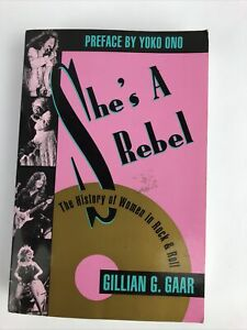 She's a Rebel: The History of Women in Rock and Roll by Gillian G. Gaar