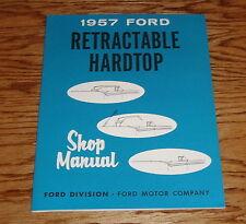 1957 Ford Retractable Hardtop Service Shop Manual 57
