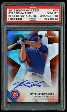 2015 Bowman's Best Kyle Schwarber PSA 10 9/25 Orange Autographed Rookie Card
