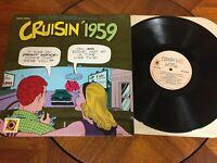 Cruisin' 1959 Oldies Compilation VG+ Vinyl Record Album LP 1983