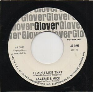 NORTHERN SOUL - VALERIE & NICK - IT AIN'T LIKE THAT - GLOVER - US - 1964