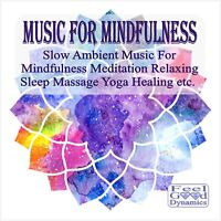 Music For Mindfulness CD For Meditation, Relaxing, Reiki, Yoga, Healing etc.