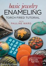 New! Basic Jewelry Enameling Torch Fired Tutorial with Pauline Warg [DVD]