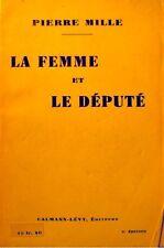 ++PIERRE MILLE la femme et le député 1933 Calmann-Lévy - Roman++