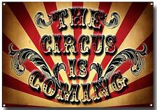 THE CIRCUS IS COMING METAL SIGN, CIRCUS ACT, FREAK SHOW,DECOR, CLOWNS